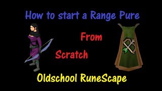 Old School RS - How to start a Range Pure from Scratch (1M+ Profit)
