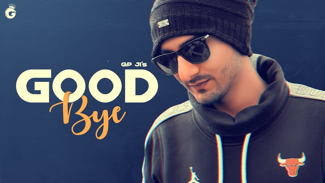 Good Bye (Official Video) - GP JI Latest Haryanvi Song 2020