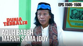 DUNIA TERBALIK - Aduh Babeh Malah Marah Sama Idoy  [16 Mei 2019]