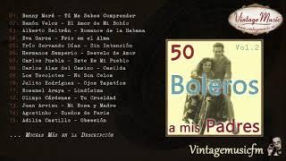 50 Boleros a Mis Padres  - Volumen #2. (Full Album/Álbum Completo)