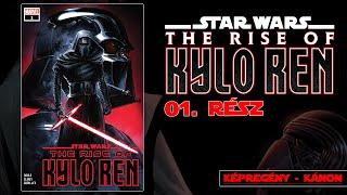 The Rise of KYLO REN  - 01. epizód - A REN akarata... | Star Wars Akadémia