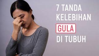 7 Tanda Tubuh Kelebihan Gula | Harus Diwaspadai
