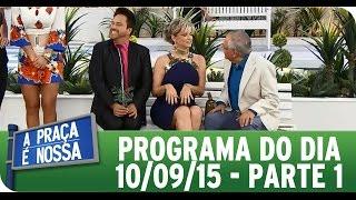 A Praça É Nossa (10/09/15) - Parte 1