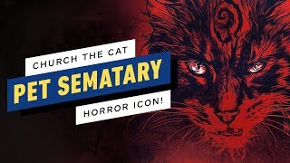 What Makes Pet Sematary's Church the Cat a Horror Icon?