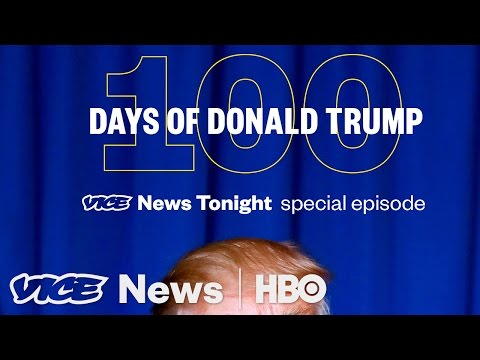 100 Days of Donald Trump: VICE News Tonight Special Episode (HBO)