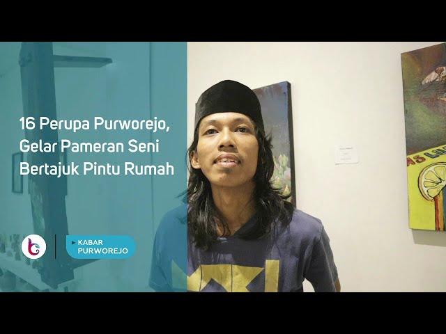 16 Perupa Purworejo, Gelar Pameran Seni Bertajuk Pintu Rumah