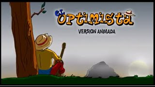 EL OPTIMISTA - VERSION ANIMADA