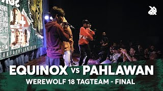 Download EQUINOX vs PAHLAWAN | Werewolf Tag Team Beatbox Championship 2018 | Final Mp3