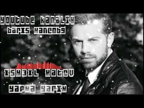ISMAIL MATEV -☆YAPMA YARIM ☆ █▬█ █ ▀█▀ ☆