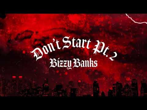 Bizzy Banks - Don't Start Pt. 2 [Official Audio]