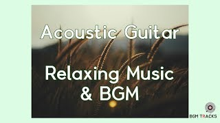 Acoustic Guitar Music, Relaxing Music, Stress Relief, Deep Sleeping Music - BGM Tracks (30 min)