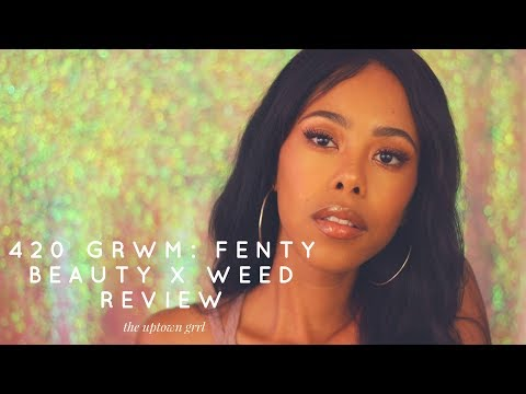 Get High With ME: Fenty Beauty Tutorial + Weed Review | The Uptown Grrl