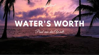 Paul van der Walt - Water's Worth (Music Video)