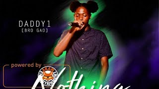 Daddy 1- Nothing To Loose [Brighter Days Riddim] March 2018