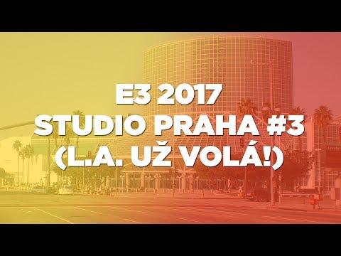 E3 2017: Studio Praha #3