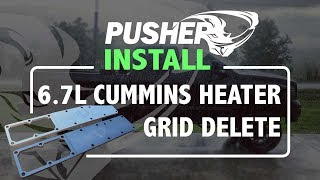 Pusher Install - 6.7L Dodge Cummins Heater Grid Delete