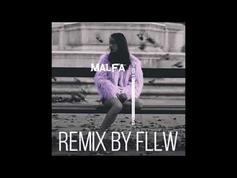 MALFA - So Long [Remix by Fllw]