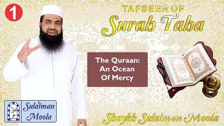 01 - The Quraan: An Ocean Of Mercy | Tafseer of Surah Taha - Shaykh Sulaiman Moola