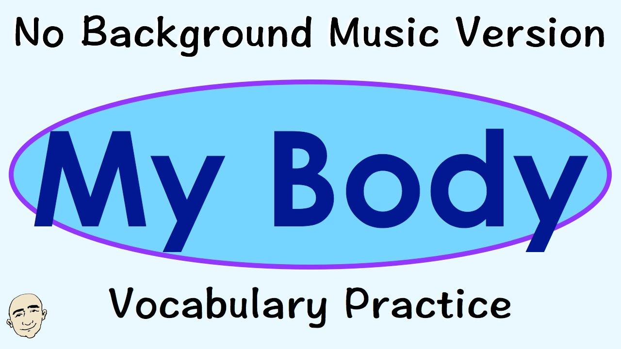 Parts of my body vocabulary practice english speaking practice esl efl
