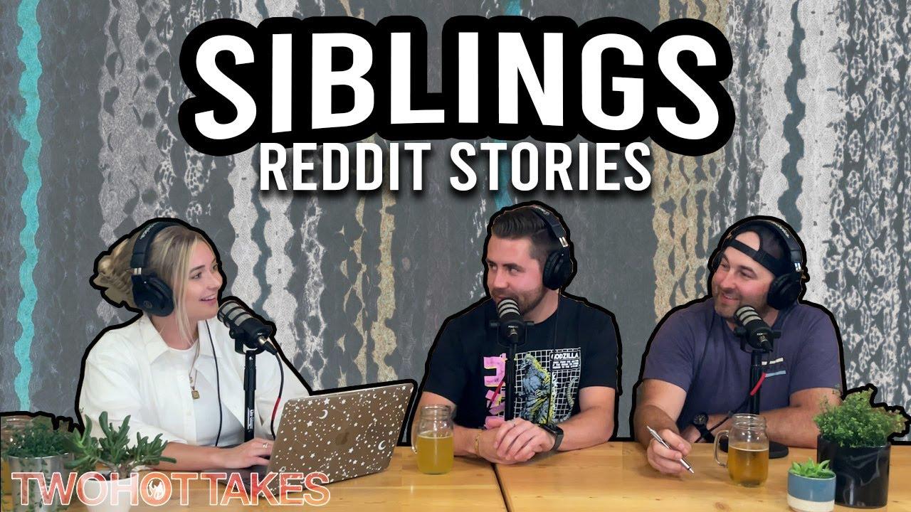 Siblings -- Reddit Stories -- FULL EPISODE