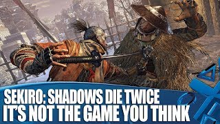 Sekiro Shadows Die Twice: 13 Reasons It's Not The Game You Think