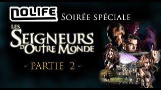 NOLIFE partie 2/2 (spoile inside) - Soirée Spéciale LES SEIGNEURS D'OUTRE MONDE (19/02/2017)