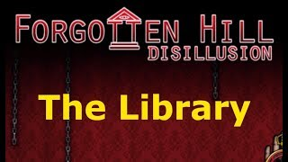 Forgotten Hill Disillusion: The Library Walkthrough