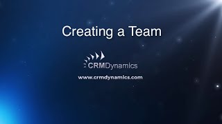 Creating a Team in Microsoft Dynamics CRM