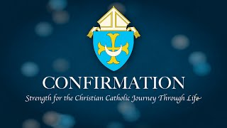 Confirmation: Strength for the Christian Catholic Journey  Through Life