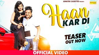 Haan Kardi | Teaser | Karishma Sharma | Saurabh Verma SV | Latest Haryanvi Songs Haryanavi 2019