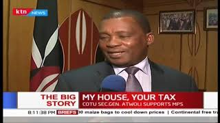 MY HOUSE, YOUR TAXES: Kenyan MPs\' new salaries are astronomical | THE BIG STORY