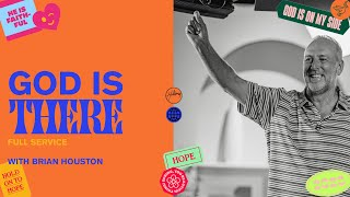 God Is There | Brİan Houston | Hillsong Church Online