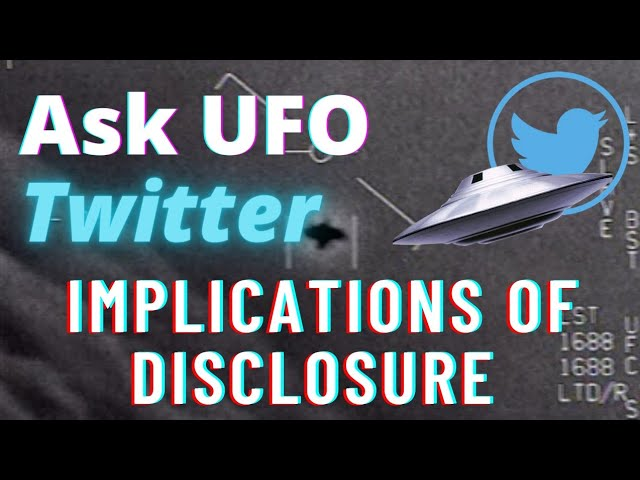 Ask UFO Twitter: Implications of Disclosure