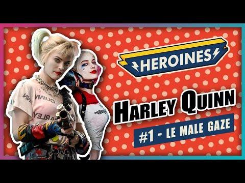 Héroïnes - Harley Quinn et le male gaze