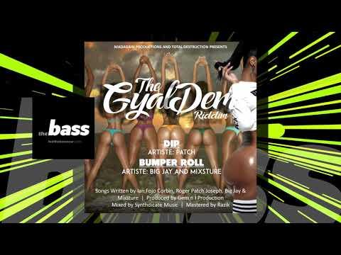Big Jay x Mixsture - Bumper Roll (The Gyal Dem Riddim)   2019 Music Release