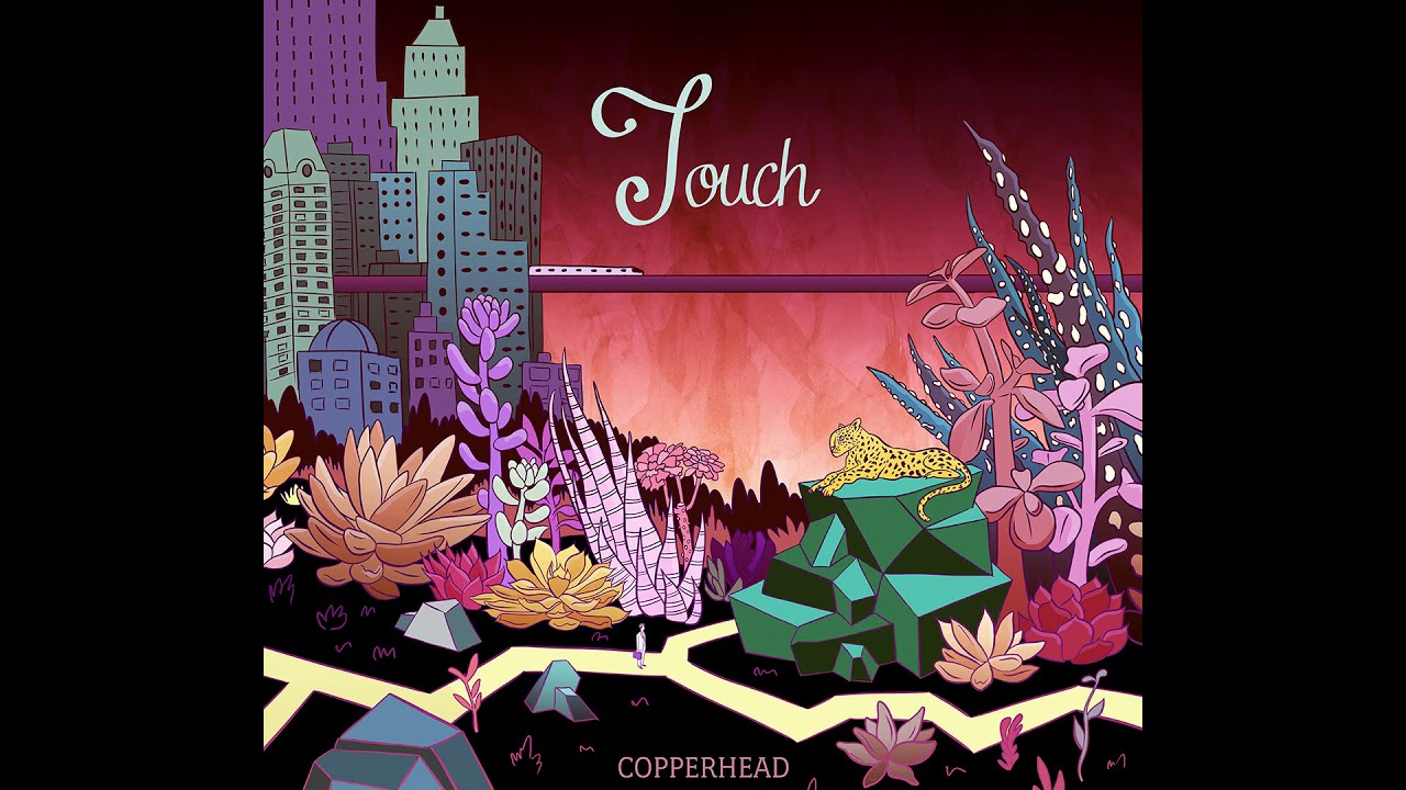 video: Touch - Copperhead