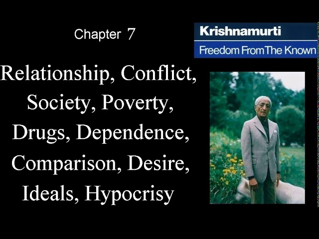 Jiddu Krishnamurti - Freedom From the Known (audio☉book) Chapter 7 - Relationship - Conflict