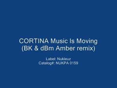 Cortina - Music Is Moving (BK & dBm Amber Mix)