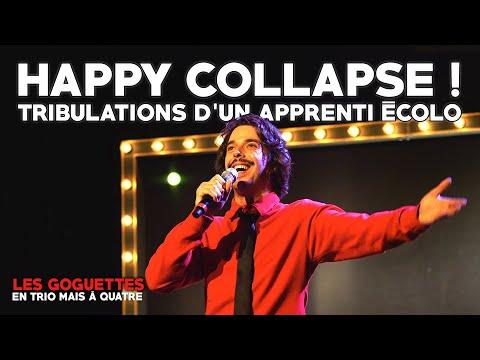 Happy Collapse ! (tribulations d'un apprenti écolo) - Les Goguettes (en trio mais à quatre)