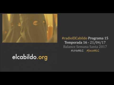 radio ELCABILDO - Programa 15 Temporada 16 Balance Semana Santa 2017 (21/04/17) | elcabildo.org