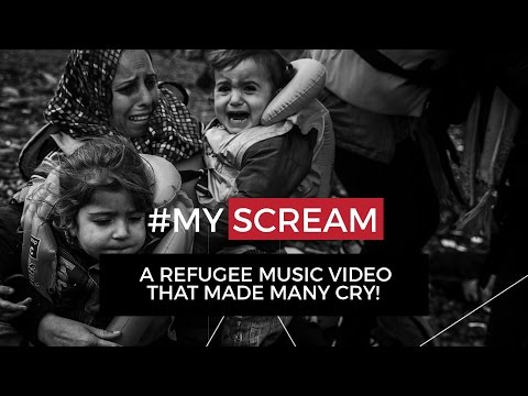 """My Scream"" - Dedicated to the Refugees"