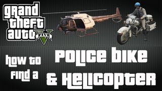 GTA V - How To Find the Police Bike and Helicopter