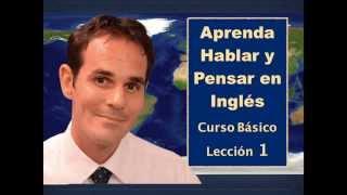 Aprenda Hablar y Pensar en Inglés - Básico - 1