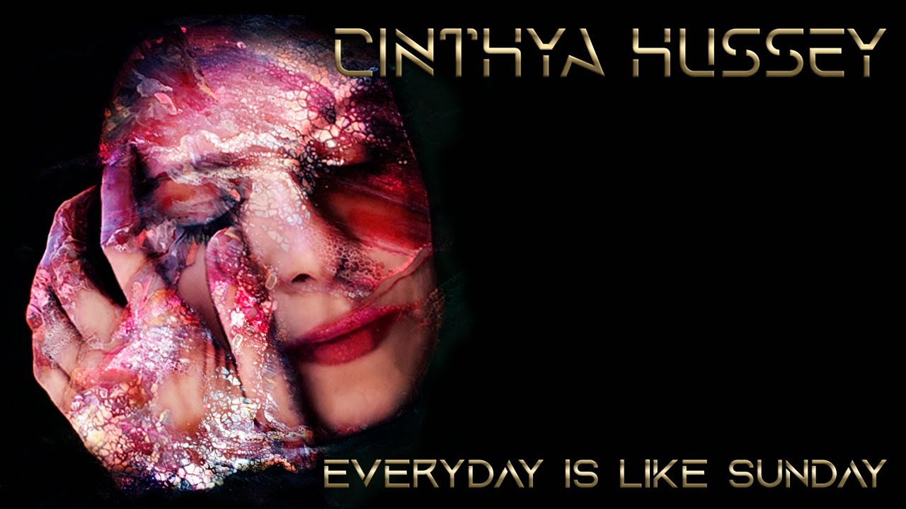 Cinthya Hussey - Everyday Is Like Sunday