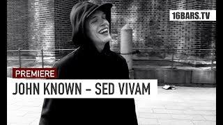 John Known - Sed Vivam (prod. by SugaBoy) | 16BARS.TV PREMIERE