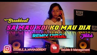 Download lagu SA MAU KOI KO MAU DIA REMIX VIRAL || (Kangen Dugem) || TIKTOK || BREAKBEAT 2020 | PUTS YOUR HANDS UP