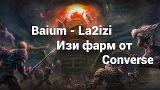 RUS Lineage 2 La2izi - Фарм Баюма на интерлюде х1 Converse