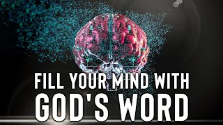 Fill Your Mind Wİth God's Word And God Will Speak To Your Spirit