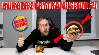 TEST JAK SMAKUJE BURGER Z FRYTKAMI Z BURGER KING