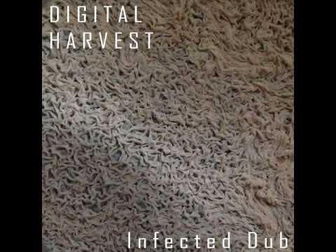 Digital Harvest  Infected Dub